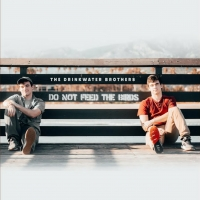 BWW CD Review: The Drinkwater Brothers DO NOT FEED THE BIRDS Takes Flight Photo