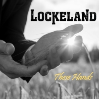 Lockeland Share Their Third Single 'These Hands' Photo