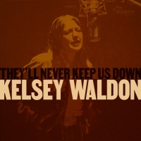Kelsey Waldon Stands Up For What She Believes In On New EP 'They'll Never Keep Us Dow Photo