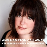 Tony Nominee Ann Hampton Callaway Live Stream Celebrates Singer Songwriters Photo