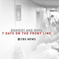 CBS News to Air BRAVERY AND HOPE: 7 DAYS ON THE FRONT LINE