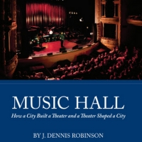 J. Dennis Robinson's New Book on The Music Hall Wins Gold IBPA Benjamin Franklin Award Photo