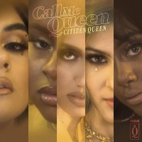 Citizen Queen Releases First Original Song 'Call Me Queen' Photo