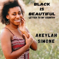 Akeylah Simone Celebrates Black History Month With New Single 'Black Is Beautiful' Photo