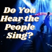 Student Blog: Do You Hear the People Sing? Les Mis Songs Ranked Photo