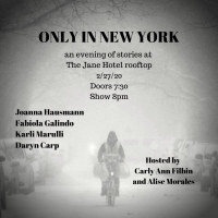 ONLY IN NEW YORK Comes to the Jane Hotel, 2/27