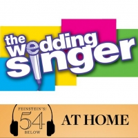 WATCH: THE WEDDING SINGER Reunion Concert on #54BelowAtHome at 6:30pm! Photo