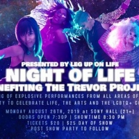 Leg Up On Life Presents NIGHT OF LIFE Benefiting The Trevor Project at Sony Hall