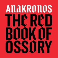 "Heresy Records Announces Release of ""The Red Book Of Ossory"" By Anakronos Photo"