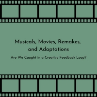 Student Blog: Musicals, Movies, Remakes, and Adaptations Photo