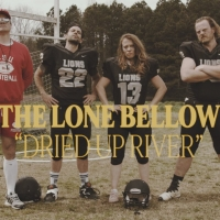 The Lone Bellow Release Video for 'Dried Up River' Photo