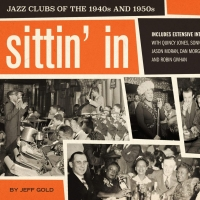 New Book SITTIN' IN, JAZZ CLUBS OF THE 1940s and 1950s Reveals Early Bastions of Raci Photo