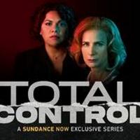 TOTAL CONTROL Premieres Next Thursday On Sundance Now Photo
