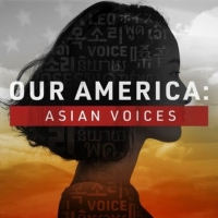 OUR AMERICA: ASIAN VOICES News Special Premieres This Weekend Photo