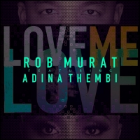Rob Murat Teams Up With Adina Thembi for 'Love Me Love' Photo