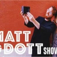 THE MATT & DOTT SHOW Announced At The Triad Photo