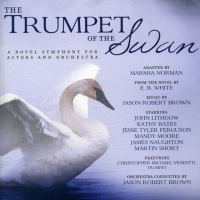 10th Anniversary Re-Release of THE TRUMPET OF THE SWAN Featuring John Lithgow, Kathy Album
