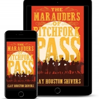 Clay Houston Shivers Releases New Historical Western 'The Marauders Of Pitchfork Pass Photo