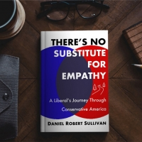 Daniel Robert Sullivan Releases New Book THERE'S NO SUBSTITUTE FOR EMPATHY Photo