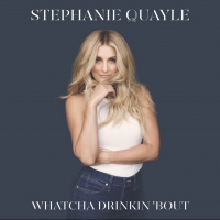 Stephanie Quayle 's 'Whatcha Drinkin 'Bout' Video to Premiere on iHeartCountry