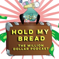 Listen to HOLD MY BREAD: A Personal Finance Comedy Podcast For Unfunny Financial Time Photo