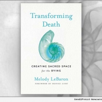 Melody LeBaron Releases New Book, TRANSFORMING DEATH: CREATING SACRED SPACE FOR THE D Photo
