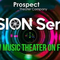 Prospect Theater Company Announces Details for Final Two Shows in Their VISION SERIES Photo