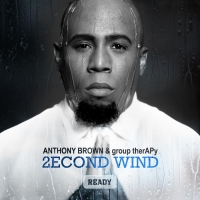'2econd Wind: Ready' by Anthony Brown & group therAPy Now Available