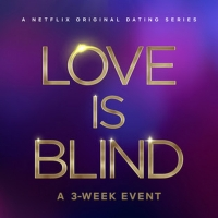 VIDEO: Netflix Releases Trailer for LOVE IS BLIND Photo