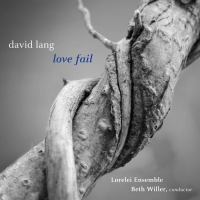 Lorelei Ensemble Releases David Lang's 'Love Fail' With Proceeds Going To NAACP Legal Photo