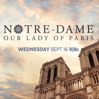 ABC to Air NOTRE-DAME: OUR LADY OF PARIS Two-Hour Special Photo
