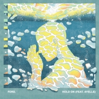 ford. and Ayelle Collaborate on New Single 'Hold On'