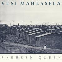 Vusi Mahlasela Announces New Live Album SHEBEEN QUEEN Photo