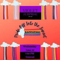 Violet Surprise Theatre Presents SAPPHFEST: PRIDE OFF INTO THE SUNSET Photo
