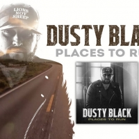 Dusty Black's 'Places To Run' Lyric Video Premieres Today Photo