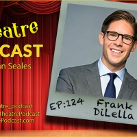 Podcast Exclusive: The Theatre Podcast With Alan Seales Welcomes Frank DiLella Photo