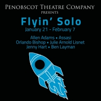 Penobscot Theatre Company Presents FLYIN' SOLO Photo