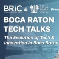 Boca Raton Historical Society & Museum and BRiC Present BOCA RATON TECH TALKS Photo