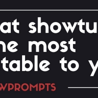 BWW Prompts: Which Showtune Is Most Relatable to You? Photo