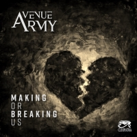Avenue Army Releases Lyric Video For New Single 'Making Or Breaking Us' Photo