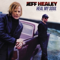 Eagle Rock Entertainment To Release Jeff Healey's HEAL MY SOUL: DELUXE EDITION