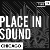 TuneIn Announces Original Podcast Series 'Place In Sound' Photo