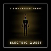 Electric Guest Teams Up with Yuksek for '1 4 Me' Remix