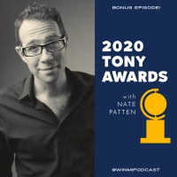 Nate Patten Joins WHY I'LL NEVER MAKE IT Podcast To Discuss And Dissect The 2020 Tony Photo