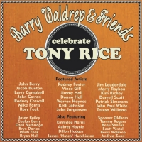 Barry Waldrep to Honor Tony Rice With All Star Tribute Featuring Vince Gill, John Pau Photo