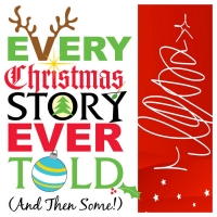 Sauk Announces Cast For EVERY CHRISTMAS STORY EVER TOLD (AND THEN SOME!) Photo