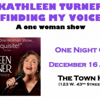 KATHLEEN TURNER: FINDING MY VOICE to be Presented at The Town Hall Photo