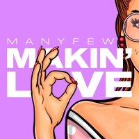 ManyFew Unleash New Single 'Makin' Love' Photo