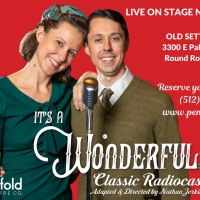 IT'S A WONDERFUL LIFE CLASSIC RADIOCAST Returns to Round Rock Stage