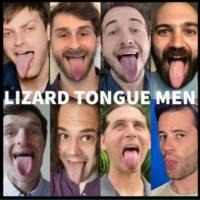 Lizard Tongue Men Present New Show in July Photo